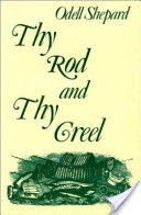 Thy Rod and Thy Creel