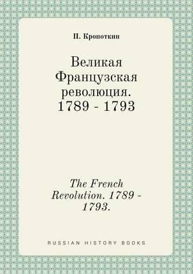 The French Revolution. 1789 - 1793.