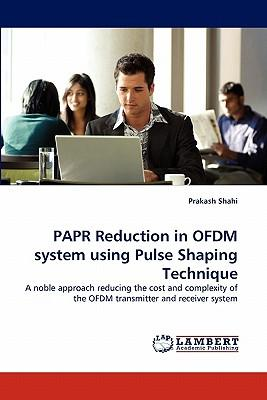 PAPR Reduction in OFDM system using Pulse Shaping Technique