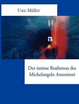 Der intime Realismus des Michelangelo Antonioni