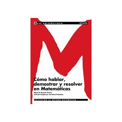 Como hablar, demostrar y resolver en Matemáticas