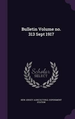 Bulletin Volume No. 313 Sept 1917