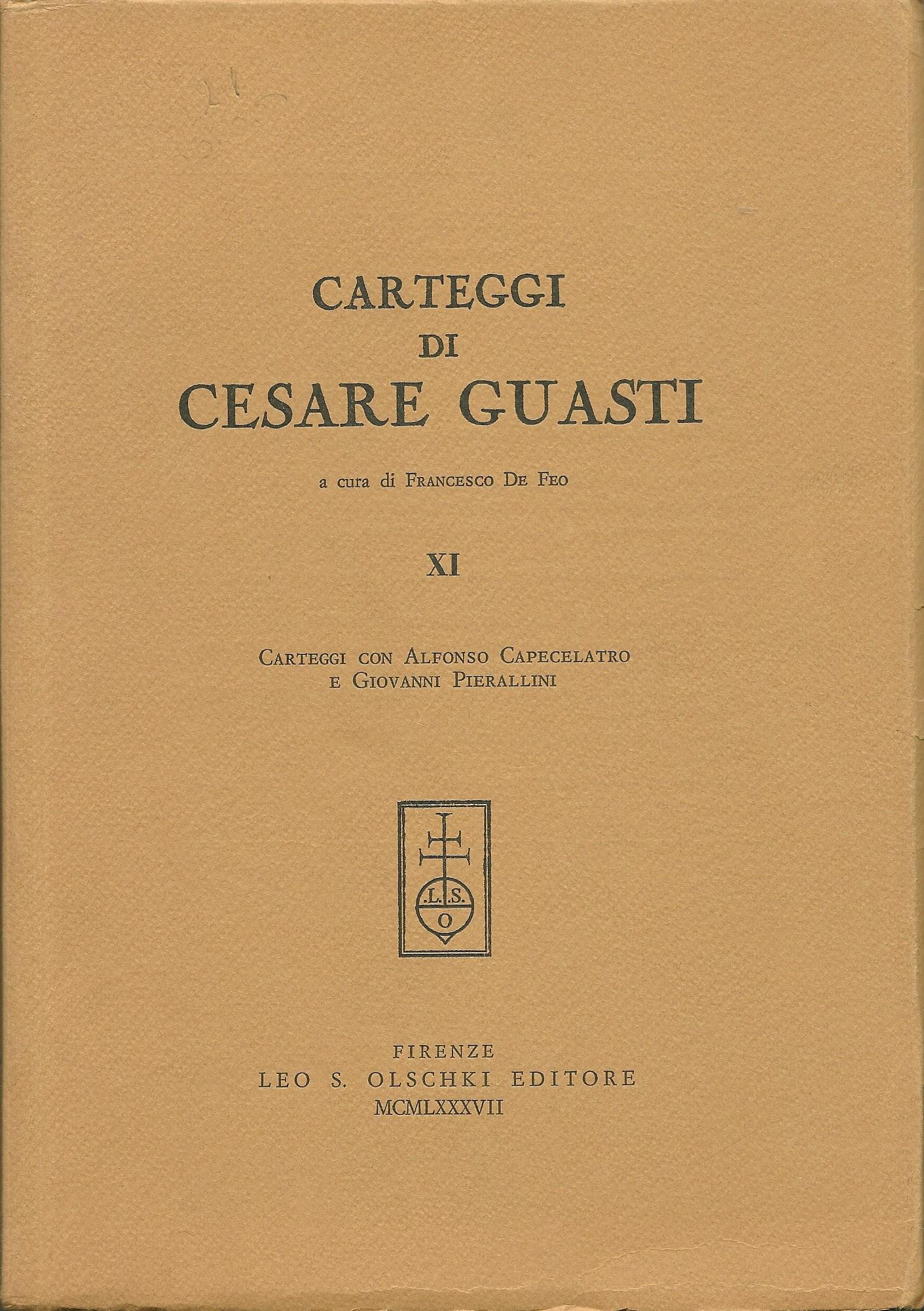 Carteggi di Cesare Guasti / Carteggi con Alfonso Capecelatro e Giovanni Pierallini