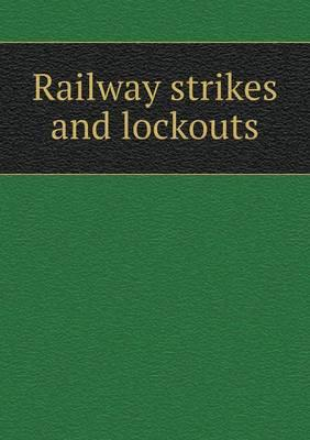 Railway Strikes and Lockouts