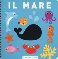 Il mare. Il mio primo libro stencil. Ediz. a colori. Ediz. a spirale