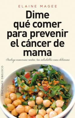Dime que comer para prevenir el cancer de mama / Tell Me What to Eat to Help Prevent Breast Cancer