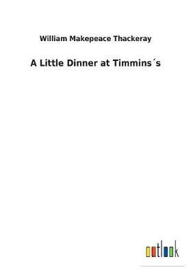 A Little Dinner at Timmins´s