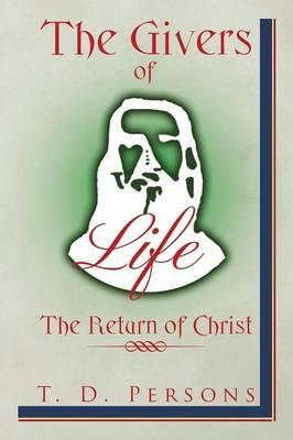 The Givers of Life the Return of Christ