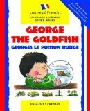 George the Goldfish/Georges Le Poisson Rouge