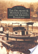 The Delaware and Hudson Canal and the Gravity Railroad