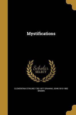 MYSTIFICATIONS