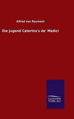 Die Jugend Caterina's de' Medici
