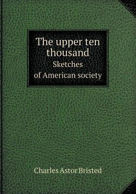 The Upper Ten Thousa...