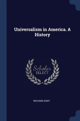 Universalism in America. a History