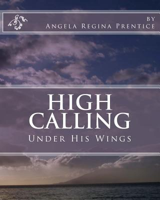 High Calling Under His Wings