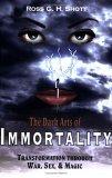 The Dark Arts of Immortality