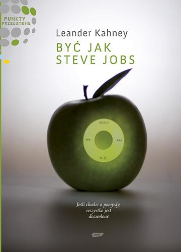 Byc jak Steve Jobs. Jesli chodzi o pomysly, wszystko jest dozwolone