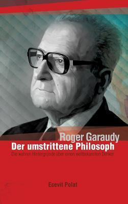 Roger Garaudy - Der umstrittene Philosoph