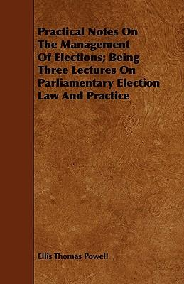 Practical Notes on the Management of Elections
