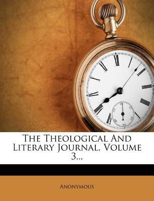 The Theological and Literary Journal, Volume 3...