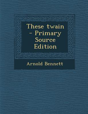 These Twain - Primary Source Edition