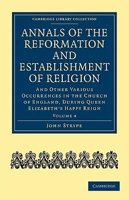 Annals of the Reformation and Establishment of Religion 4 Volume Set in 7 Paperback Parts