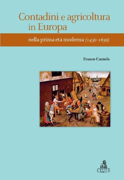 Contadini e agricoltura in Europa nella prima età moderna (1450-1650)