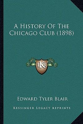 A History of the Chicago Club (1898)