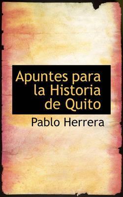 Apuntes Para La Historia de Quito
