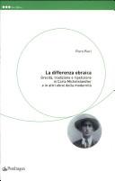 La differenza ebraica. Grecità, tradizione e ripetizione in Michelstaedter e in altri ebrei della modernità
