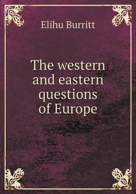 The Western and Eastern Questions of Europe