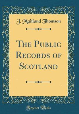 The Public Records of Scotland (Classic Reprint)