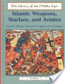 Islamic Weapons, Warfare, and Armies