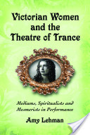 Victorian Women and the Theatre of Trance