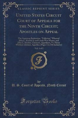 United States Circuit Court of Appeals for the Ninth Circuit; Apostles on Appeal, Vol. 1 of 2