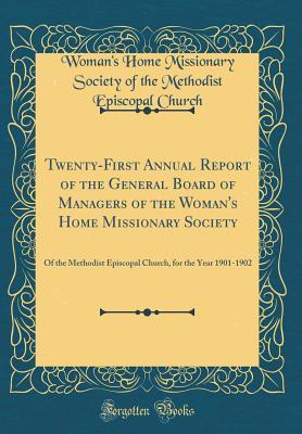 Twenty-First Annual Report of the General Board of Managers of the Woman's Home Missionary Society