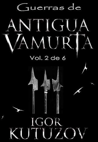 Guerras de Antigua Vamurta, Vol. 2