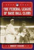 The Federal League of Base Ball Clubs