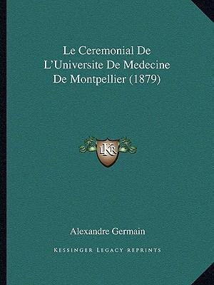 Le Ceremonial de L'Universite de Medecine de Montpellier (1879)