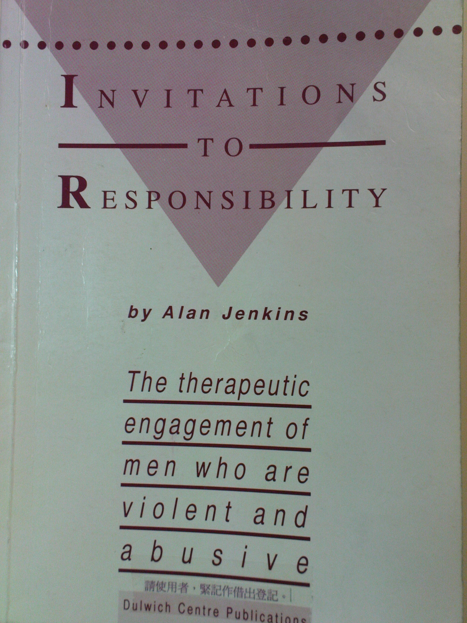 Invitations to Responsibility - the therapeutic engagement of men who are violent and abusive