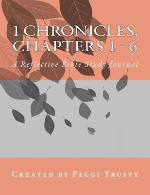 1 Chronicles, Chapters 1 - 6
