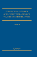 International Handbook of Self-Study of Teaching and Teacher Education Practices