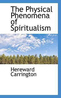 The Physical Phenomena of Spiritualism