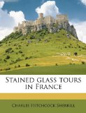 Stained Glass Tours in France