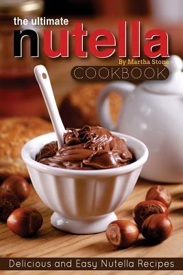 The Ultimate Nutella Cookbook