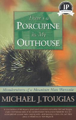 Theres a Porcupine in My Outhouse