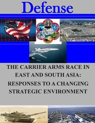 The Carrier Arms Race in East and South Asia