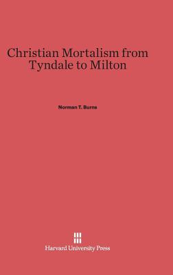 Christian Mortalism from Tyndale to Milton