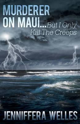 Murderer on Maui...But I Only Kill the Creeps