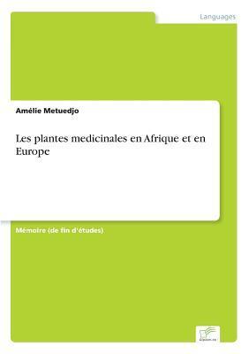 Les plantes medicinales en Afrique et en Europe
